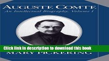 Read Auguste Comte: Volume 1: An Intellectual Biography (Auguste Comte Intellectual Biography)