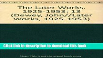 Read The Later Works of John Dewey, Volume 13, 1925 - 1953: 1938-1939, Experience and Education,