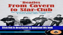 Read Books The Beatles from Cavern to Star-Club: The Illustrated Chronicle, Discography and Price