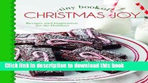 Read Tiny Book of Christmas Joy: Recipes   Inspiration for the Holidays (Small Pleasures)  Ebook