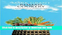 Read Roman Cookery: Ancient Recipes for Modern Kitchens  PDF Free