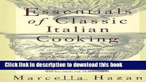 Read Essentials of Classic Italian Cooking by Marcella Hazan (Oct 27 1992)  Ebook Free