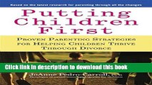 Download Putting Children First: Proven Parenting Strategies for Helping Children Thrive Through
