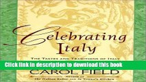 Read Celebrating Italy: Tastes   Traditions of Italy as Revealed Through Its Feasts, Festivals