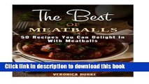 Read The Best of Meatballs: 50 Recipes You Can Delight In With Meatballs (Italian-Inspired