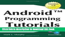 Read Android Programming Tutorials: Easy-To-Follow Training-Style Exercises on Android Application