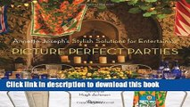 Download Picture Perfect Parties: Annette Joseph s Stylish Solutions for Entertaining  Ebook Online