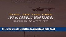 Download Books Fuel on the Fire: Oil and Politics in Occupied Iraq E-Book Free
