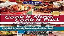 Read Mr. Food Test Kitchen Cook it Slow, Cook it Fast: More Than 150 Easy Recipes For Your Slow