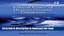 Read Ethical Issues of Human Genetic Databases: A Challenge to Classical Health Research Ethics?