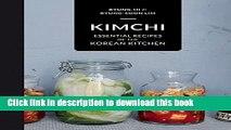Read Kimchi: Essential Recipes of the Korean Kitchen  Ebook Free