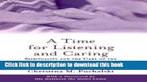 Read A Time for Listening and Caring: Spirituality and the Care of the Chronically Ill and Dying