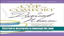 Download A Cup of Comfort for Divorced Women: Inspiring Stories of Strength, Hope, and