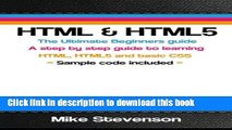 Read HTML   HTML5: The ultimate beginners guide to learn the HTML, HTML5 and basic CSS