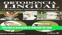 Read Ortodoncia Lingual/ Lingual Orthodontics: La Verdadera Ortodoncia Invisible/ the True