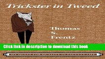 Read Book Trickster in Tweed: The Quest for Quality in a Faculty Life (Writing Lives: Ethnographic