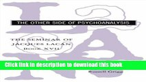 Read Book The Seminar of Jacques Lacan: The Other Side of Psychoanalysis (Vol. Book XVII)  (The