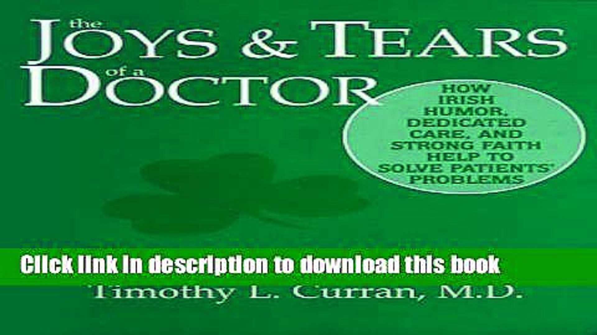 Read The Joys and Tears of a Doctor: How Irish Humor, Dedicated Care and Strong Faith Help to