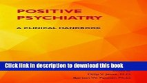 Read Book Positive Psychiatry: A Clinical Handbook PDF Online