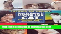 Read Guide To Owning A Scottish Fold Cat: Feeding, Grooming, Exhibition, Temperament, Health