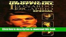 Read Totally 100 Per Cent Unofficial Leonardo DiCaprio Special 1999  Ebook Free