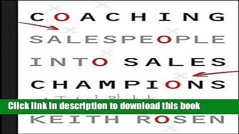 Read Coaching Salespeople into Sales Champions: A Tactical Playbook for Managers and Executives