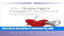 Read The Asperger Couple s Workbook: Practical Advice and Activities for Couples and Counsellors