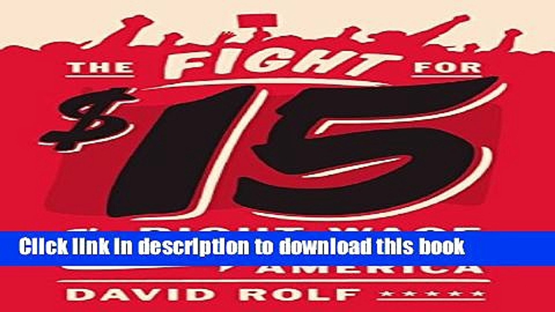 [Download] The Fight for Fifteen: The Right Wage for a Working America  Full EBook