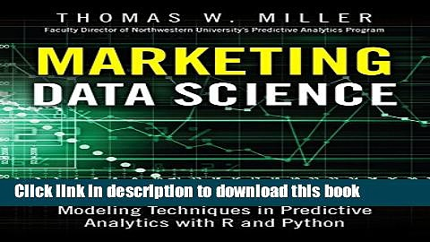 Read Marketing Data Science: Modeling Techniques in Predictive Analytics with R and Python (FT