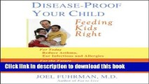 Read Disease-Proof Your Child: Feeding Kids Right  PDF Free