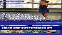 [PDF]  Gross Motor Skills for Children with Down Syndrome: A Guide for Parents and Professionals