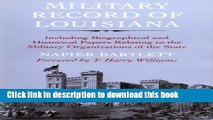 Read Books Military Record of Louisiana: Including Biographical and Historical Papers Relating to