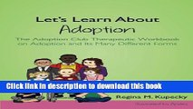 Read Let s Learn About Adoption: The Adoption Club Therapeutic Workbook on Adoption and Its Many