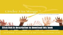 Read Under His Wings: Truths to Heal Adopted, Orphaned, and Waiting Children s Hearts (Volume 1)