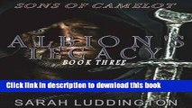 Read Books Albion s Legacy: The Sons of Camelot Book 3 E-Book Free
