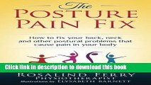 [PDF]  The Posture Pain Fix: How to fix your back, neck and other postural problems that cause