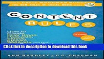 Read Content Rules: How to Create Killer Blogs, Podcasts, Videos, Ebooks, Webinars (and More) That