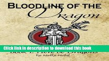 Read Books Bloodline of the Dragon: Here Be Dragons (Bloodline of the Dragon Series) (Volume 1)