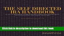 Read The Self Directed IRA Handbook: An Authoritative Guide For Self Directed Retirement Plan