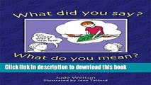 Read What Did You Say? What Do You Mean?: 120 Illustrated Metaphor Cards, Plus Booklet with