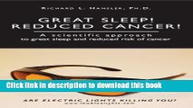 Download Great Sleep!  Reduced Cancer!: A Scientific Approach to Great Sleep and Reduced Cancer