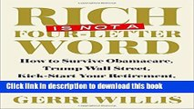 Read Rich Is Not a Four-Letter Word: How to Survive Obamacare, Trump Wall Street, Kick-start Your