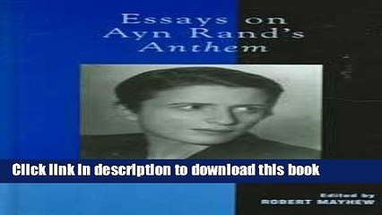 Download Essays On Ayn Rand S Anthem Pdf Free Video Dailymotion