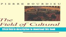Read The Field of Cultural Production (European Perspectives: A Series in Social Thought and