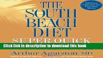 Read Arthur Agatston MD sThe South Beach Diet Super Quick Cookbook: 200 Easy Solutions for