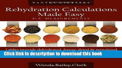 Download Pantry Stuffers Rehydration Calculations Made Easy: U.S. Measurements / Pantry Stuffers