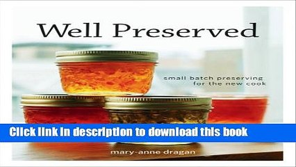 Read Well Preserved: Third Edition: Small Batch Preserving for the New Cook  Ebook Free