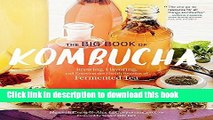 Read The Big Book of Kombucha: Brewing, Flavoring, and Enjoying the Health Benefits of Fermented