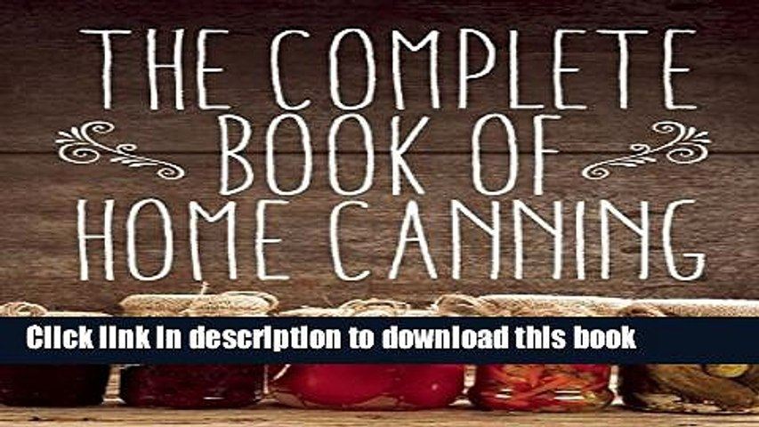 Read The Complete Book of Home Canning  Ebook Free