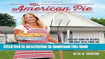 Read Ms. American Pie: Buttery Good Pie Recipes and Bold Tales from the American Gothic House
